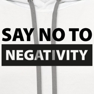 Say No To Negativity - Contrast Hoodie