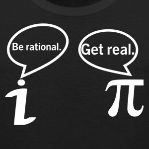 BE RATIONAL-GET REAL T-Shirts - Men's Premium Tank