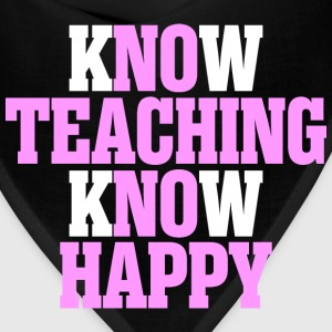 Know Teaching Know Happy - Bandana