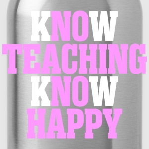 Know Teaching Know Happy - Water Bottle