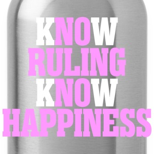 Know Ruling Know Happiness - Water Bottle