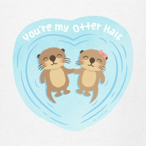 You Are My Otter Half Other - Men's T-Shirt