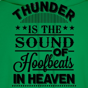 Thunder - is the sound of hoofbeats in heaven T-Shirts - Men's Hoodie