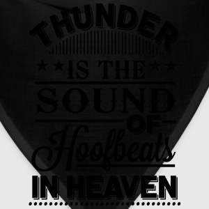 Thunder - is the sound of hoofbeats in heaven T-Shirts - Bandana