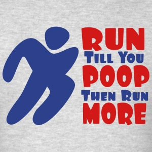 Run Till You Poop - Men's T-Shirt