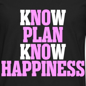 Know Plan Know Happiness - Men's Premium Long Sleeve T-Shirt