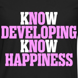 Know Developing Know Happiness - Men's Premium Long Sleeve T-Shirt