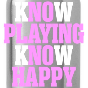Know Playing Know Happy - Water Bottle