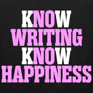 Know Writing Know Happiness - Men's Premium Tank