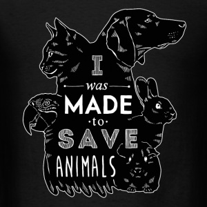 I was made to save animals bl Veterinarian T-shirt Tanks - Men's T-Shirt