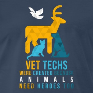 Vet Techs were created Veterinarian T-shirt Tank Tops - Men's Premium T-Shirt