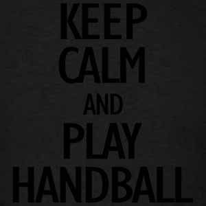keep calm and playhandball Hoodies - Men's T-Shirt