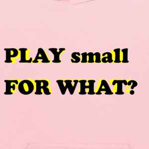 Play Small.png T-Shirts - Kids' Hoodie