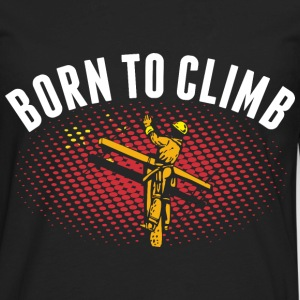 Born To Climb Chinese Lineman - Men's Premium Long Sleeve T-Shirt