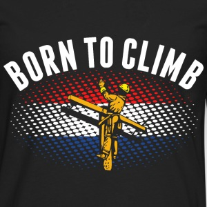 Born To Climb Dutch Lineman - Men's Premium Long Sleeve T-Shirt