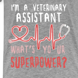 Veterinary Assistant Whats your superpower T-shirt Tanks - Men's Premium T-Shirt