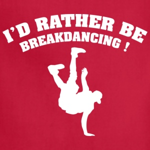 I'd Rather Be Breakdancing - Adjustable Apron