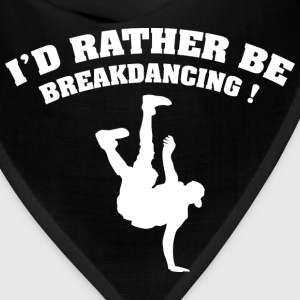 I'd Rather Be Breakdancing - Bandana