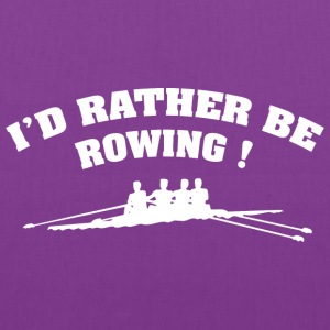 I'd Rather Be Rowing - Tote Bag
