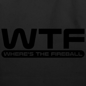 WTF - Where's The Fireball T-Shirts - Eco-Friendly Cotton Tote