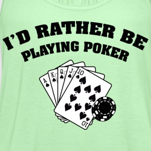 I'd Rather Be Playing Poker - Women's Flowy Tank Top by Bella