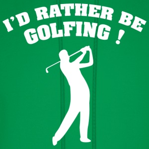 I'd Rather Be Golfing - Men's Hoodie