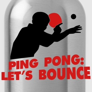 ping pong let's bounce T-Shirts - Water Bottle