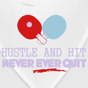 table tennis: hustle and hit never ever quit Tanks - Bandana