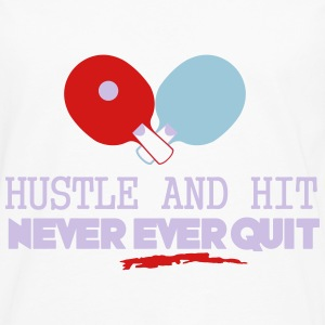 table tennis: hustle and hit never ever quit Tanks - Men's Premium Long Sleeve T-Shirt