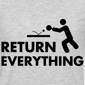 ping pong: return everything T-Shirts - Men's Premium Long Sleeve T-Shirt