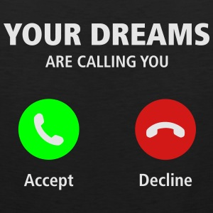 Your Dreams Are Calling T-Shirts - Men's Premium Tank