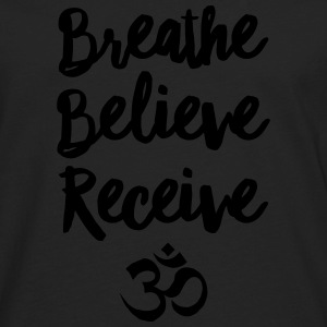Breathe, Believe, Receive, Om Women's T-Shirts - Men's Premium Long Sleeve T-Shirt