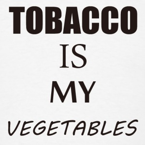 Tobacco Is My Vegetbales - Men's T-Shirt