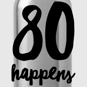 80 Happens T-Shirts - Water Bottle