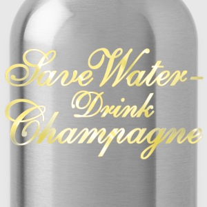 Save Water Drink Champane Women's T-Shirts - Water Bottle