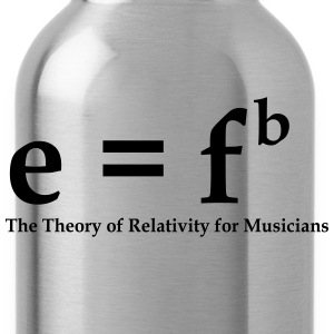 E = Fb, Theory of Relativity for Musicians - Water Bottle