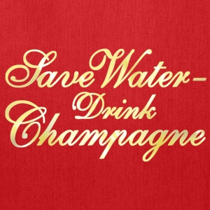Save Water Drink Champane Women's T-Shirts - Tote Bag
