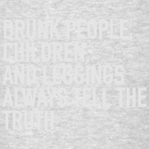 DRUNK PEOPLE ALWAYS TELL THE TRUTH Tank Tops - Men's T-Shirt
