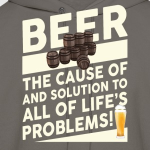 Beer: The Cause of.. And Solution to.. - Men's Hoodie