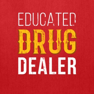 Educated Drug Dealer Pharmacist T-shirt T-Shirts - Tote Bag
