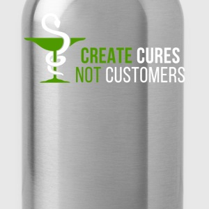 Create Cures Not Customers Pharmacist T-shirt T-Shirts - Water Bottle