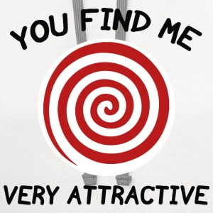 You Find Me Very Attractive - Contrast Hoodie