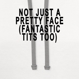 not_just_a_pretty_face_fantastic_tits_to - Contrast Hoodie