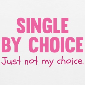 Single By Choice - Men's Premium Tank