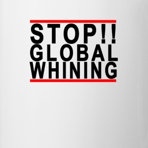 stop_global_whining - Coffee/Tea Mug