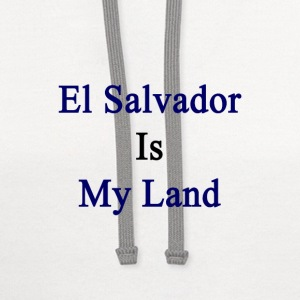 el_salvador_is_my_land T-Shirts - Contrast Hoodie