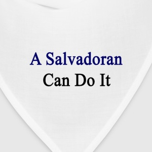 a_salvadoran_can_do_it T-Shirts - Bandana