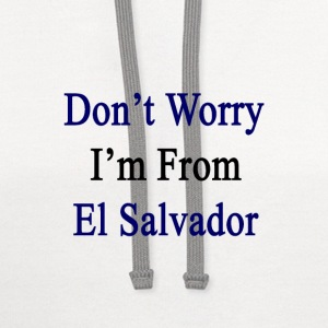 dont_worry_im_from_el_salvador T-Shirts - Contrast Hoodie