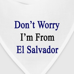 dont_worry_im_from_el_salvador T-Shirts - Bandana
