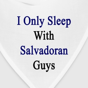 i_only_sleep_with_salvadoran_guys Women's T-Shirts - Bandana